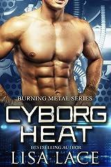 Cyborg Heat: A Science Fiction Cyborg Romance (Burning Metal Book 1) Kindle Edition