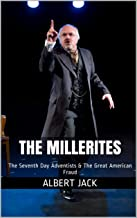 The Millerites: The Seventh Day Adventists & The Great American Fraud