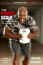 The Perfect Scale: The Ultimate Fat Loss System