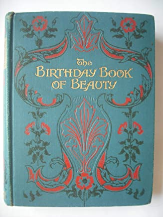 The birthday Book of Beauty - Being selections from various authors relating to beauty in art and nature - Arranged by Edward W Hanscomb