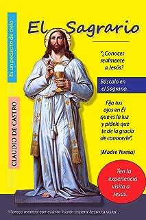 """EL SAGRARIO """"Ebook CATÓLICO"""": Parece mentira con cuánta Ilusión espera Jesús tu visita (Soy catolico nº 2)"""