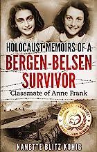 Holocaust Memoirs of a Bergen-Belsen Survivor & Classmate of Anne Frank (Holocaust Survivor Memoirs World War II Book 9)
