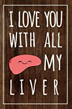 I Love You With All My Liver: Blank Lined Notebook