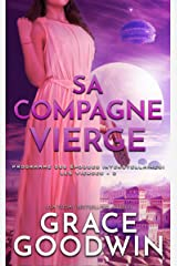 Sa Compagne Vierge (Programme des Épouses Interstellaires: Les Vierges t. 2) Format Kindle