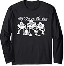 Football My Heart Is On The Line Offensive Lineman Long Sleeve T-Shirt