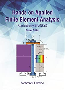 Hands on Applied Finite Element Analysis: Application with ANSYS