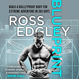 Blueprint: Build a Bulletproof Body for Extreme Adventure in 365 Days