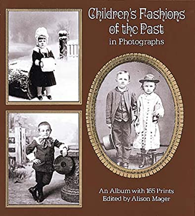 Childrens Fashions of the Past in Photographs (Dover Fashion and Costumes)