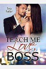 Teach me Love, Boss: Sammelband (German Edition) Format Kindle