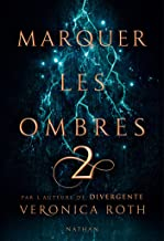 Marquer les ombres - Tome 2 - Dès 14 ans (French Edition)