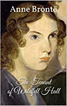 THE TENANT OF WILDFELL HALL : Annotated.