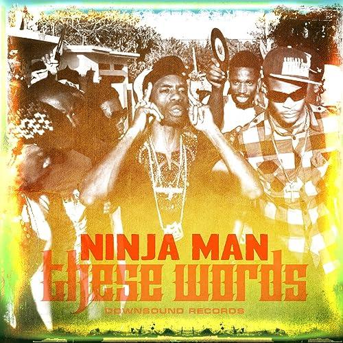 These Words de Ninja Man en Amazon Music - Amazon.es