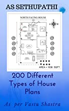 200 Different Types of House Plans: As per Vastu Shastra