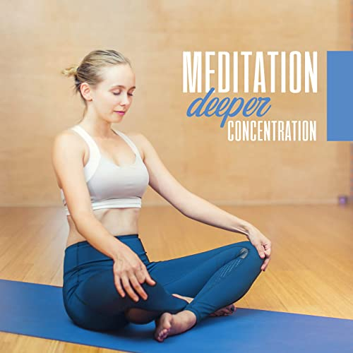 Meditation Deeper Concentration: 2019 Ambient New Age Music ...
