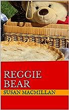 Reggie Bear (A Teddy Bear Story)