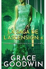 La Saga de l'Ascension: 4 (Programme des Épouses Interstellaires: La Saga de l'Ascension) Format Kindle