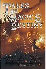 Tales of Magic & Destiny: Twelve tales of fantasy Kindle Edition
