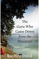 The Guru Who Came Down from the Mountain: A Novel Kindle Edition