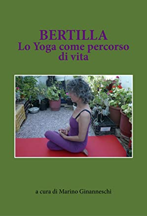 Bertilla. Lo Yoga come percorso di vita