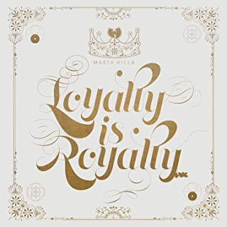 Loyalty Is Royalty [Explicit]