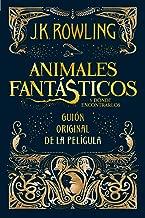 Animales fantasticos y donde encontrarlos - guion cinematografico (Spanish Edition)