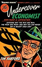 The Undercover Economist, Revised and Updated Edition: Exposing Why the Rich Are Rich, the Poor Are Poor - and Why You Can Never Buy a Decent Used Car!
