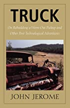 Truck: On Rebuilding a Worn-Out Pickup and Other Post-Technological Adventures (English Edition)