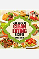 365 Days of Clean Eating Recipes: A Clean Eating Cookbook with Over 365 Recipes Book for Healthy Clean Eat Diet, Healthy Living Wellness Lifestyle and Weight Loss Kindle Edition