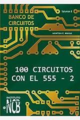 100 Circuitos de con el 555 II (Banco de Circuitos nº 8) (Spanish Edition) Kindle Edition