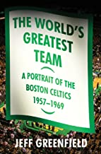 The World's Greatest Team: A Portrait of the Boston Celtics, 1957–69