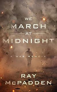 We March at Midnight: A War Memoir