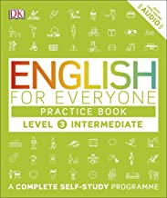 English For Everyone. Level 3: Intermediate Practice Book: A Complete Self-Study Programme