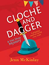 Cloche and Dagger: A fun and gripping cozy mystery (Hat Shop Mystery Book 1)
