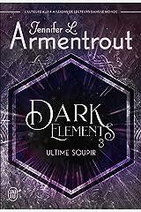 Dark Elements (Tome 3) - Ultime soupir Format Kindle