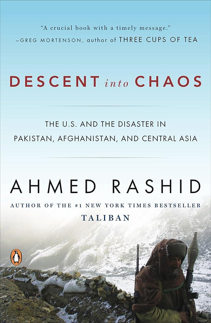 使い込む銀行タックDescent into Chaos: The U.S. and the Disaster in Pakistan, Afghanistan, and Central Asia (English Edition)