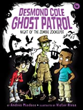 Night of the Zombie Zookeeper (4) (Desmond Cole Ghost Patrol)