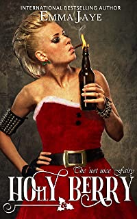 Holly Berry (Naughty or Nice? #1): The 'Not Nice' fairy (English Edition)