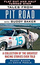 Flat Out and Half Turned Over: Tales from Pit Road with Buddy Baker (Tales from the Team)