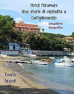 Hotel Miramare. Una storia di ospitalità a Castiglioncello. Con galleria fotografica (Italian Edition)