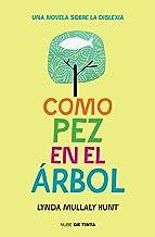 Como pez en el árbol / Fish in a Tree (Nube de Tinta) (Spanish Edition)