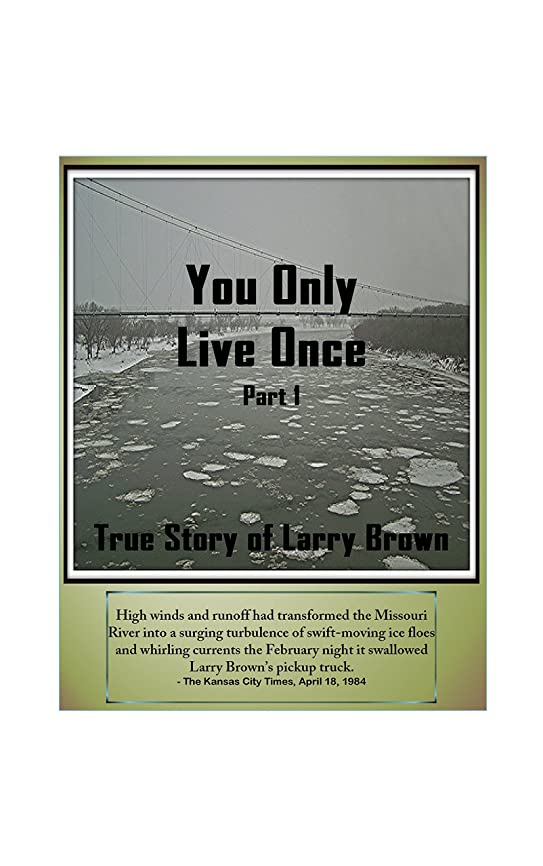 最後の浸食フォーマットTrue Story of Larry Brown: You Only Live Once - Part 1 (English Edition)