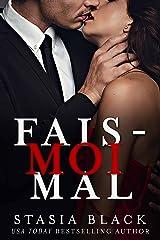 Fais-moi mal: une Sombre Romance de Milliardaire (Sombre Amour t. 3) Format Kindle