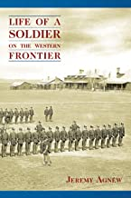 Life of a Soldier on the Western Frontier