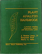 Plant Analysis Handbook: A Practical Sampling, Preparation, Analysis, and Interpretation Guide