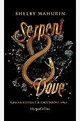 Serpent and Dove (Edizione Italiana) (La strega e il cacciatore Vol. 1) (Italian Edition) Format Kindle