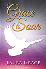 Grace to Soar (Grace to the Rescue Book 4) Kindle Edition