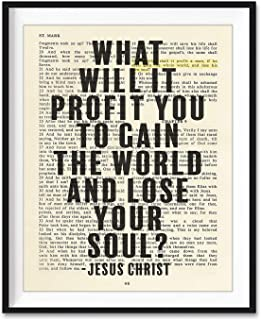 What Will It Profit You To Gain the World and Lose Your Soul, Jesus Christ Quote, Mark 8:36, Christian Art Print, Unframed...