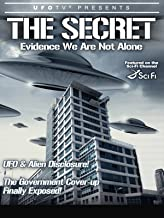 UFOTV Presents: The Secret - Evidence That We Are Not Alone