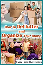 How To DeClutter And Organize Your House