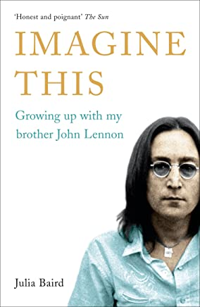 Imagine This: Growing Up with My Brother John Lennon (English Edition)